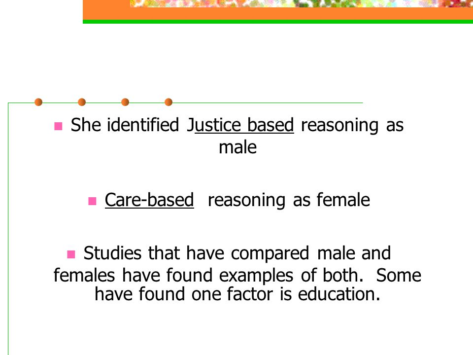 She identified Justice based reasoning as male