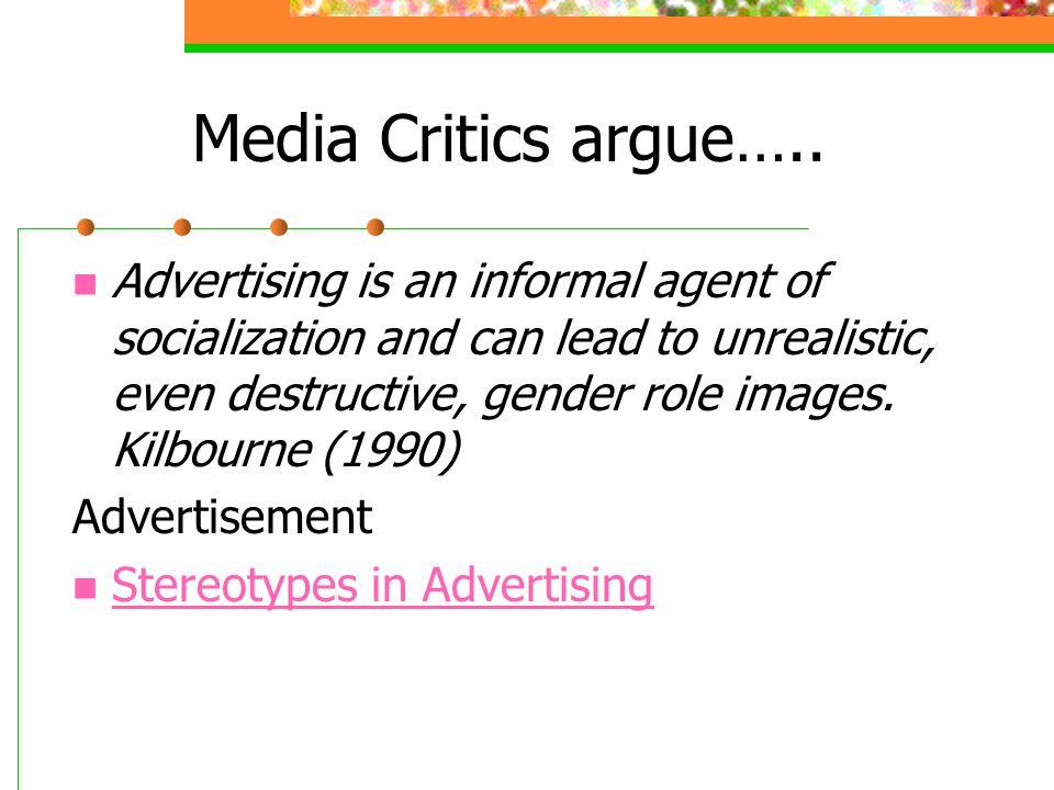 Media Critics argue…..