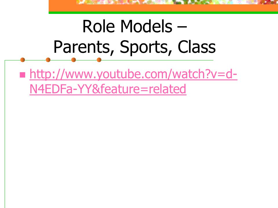 Role Models – Parents, Sports, Class