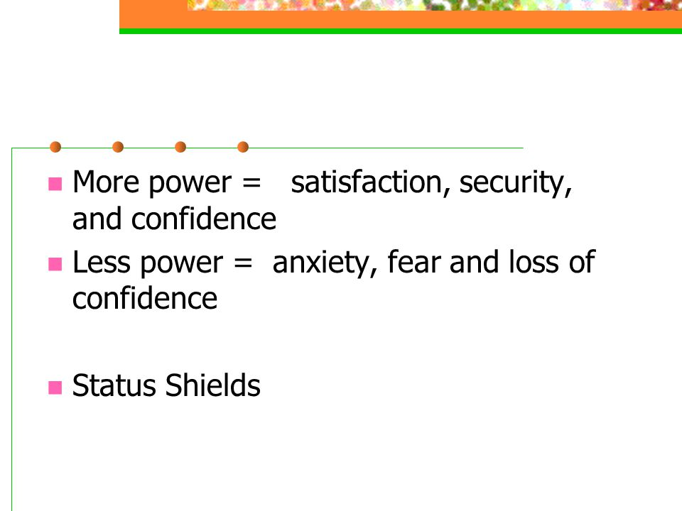 More power = satisfaction, security, and confidence