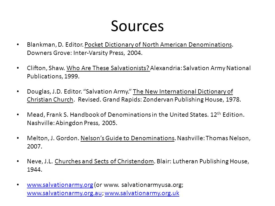 Sources Blankman, D. Editor. Pocket Dictionary of North American Denominations. Downers Grove: Inter-Varsity Press, 2004.