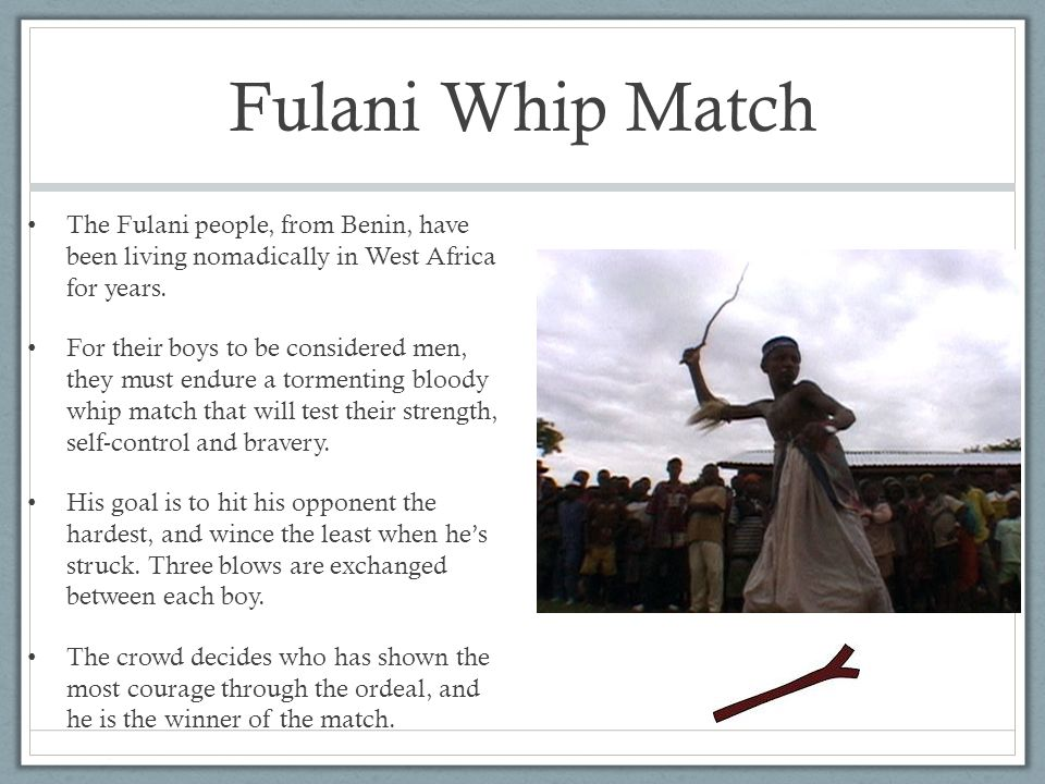 Fulani Whip Match The Fulani people, from Benin, have been living nomadically in West Africa for years.