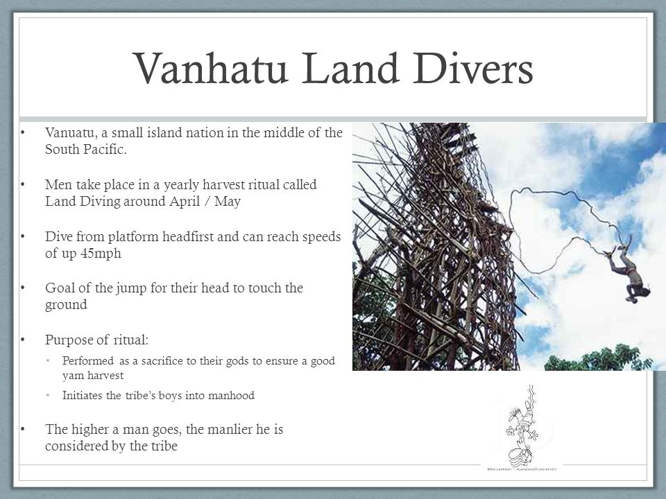 Vanhatu Land Divers Vanuatu, a small island nation in the middle of the South Pacific.