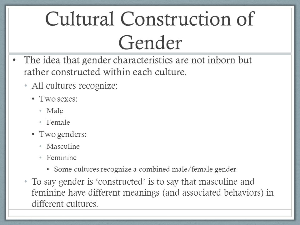 Cultural Construction of Gender