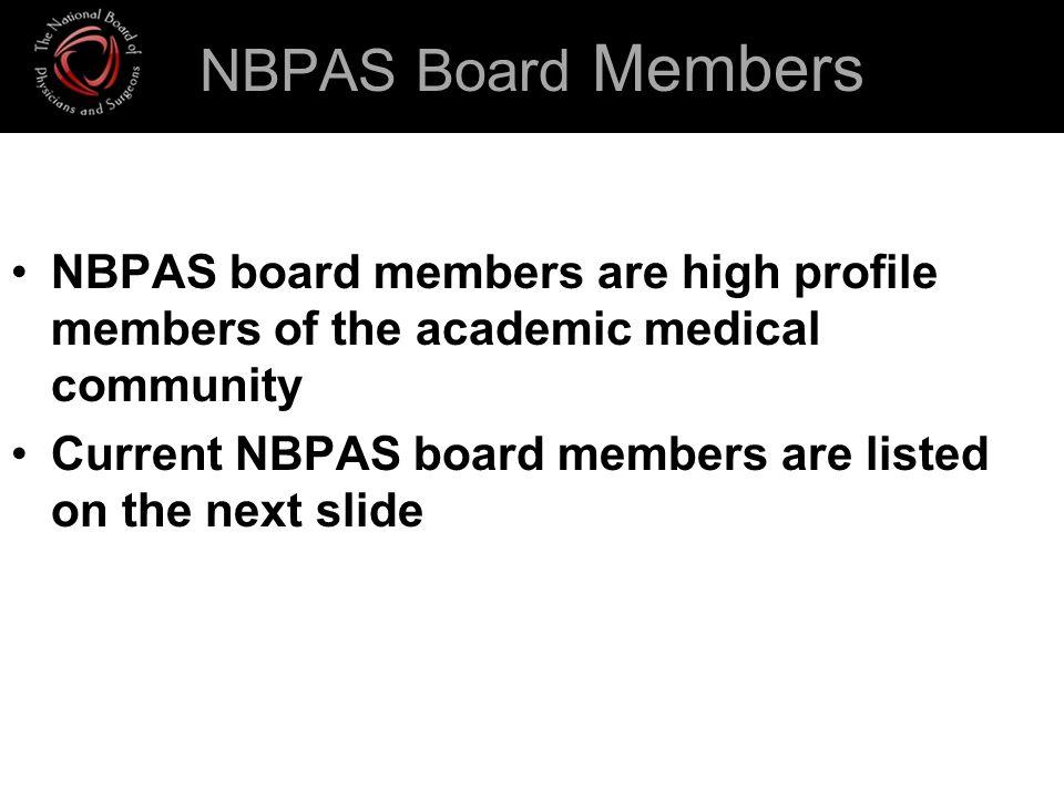 NBPAS Board Members NBPAS board members are high profile members of the academic medical community.