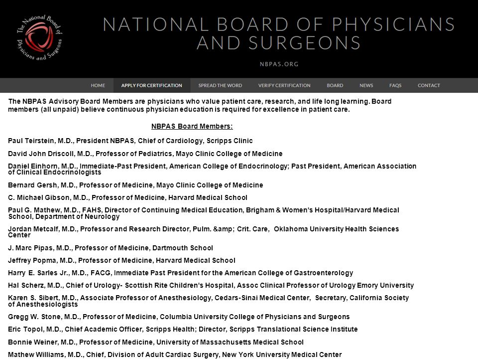 The NBPAS Advisory Board Members are physicians who value patient care, research, and life long learning. Board members (all unpaid) believe continuous physician education is required for excellence in patient care.