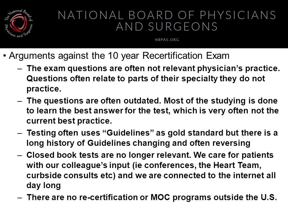 Arguments against the 10 year Recertification Exam
