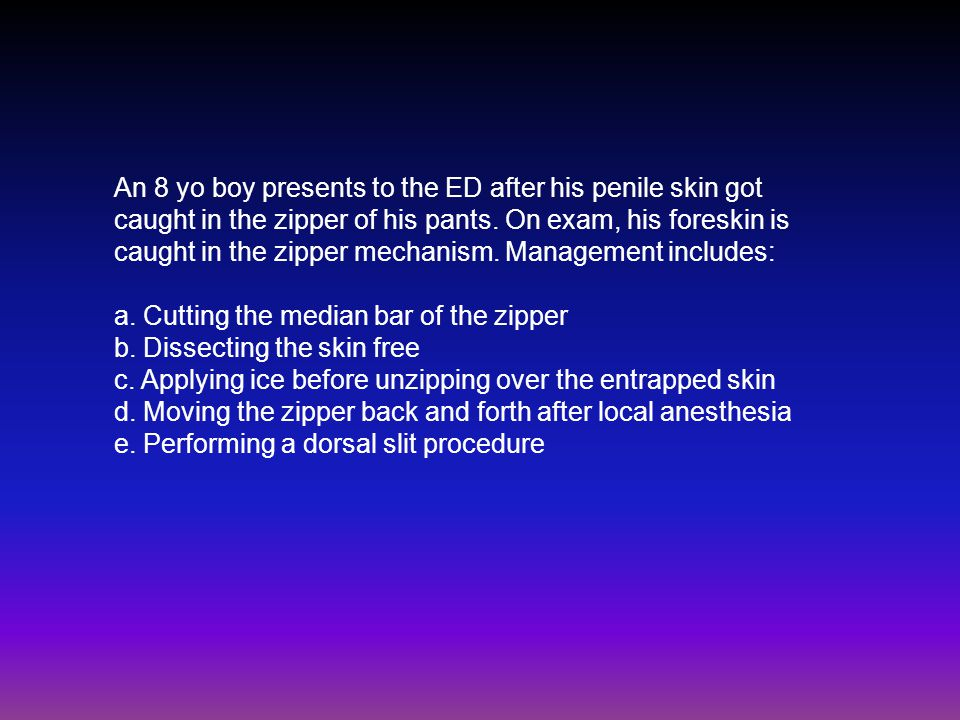 An 8 yo boy presents to the ED after his penile skin got