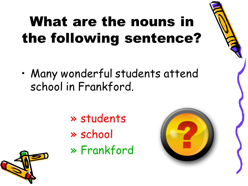 What are the nouns in the following sentence