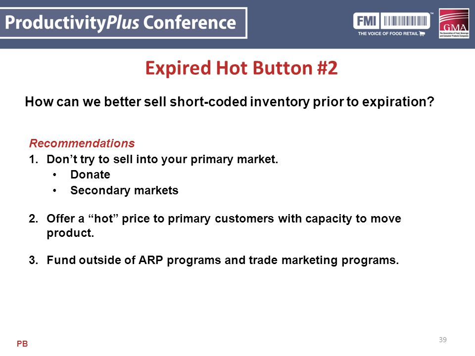 Expired Hot Button #2 How can we better sell short-coded inventory prior to expiration Recommendations.