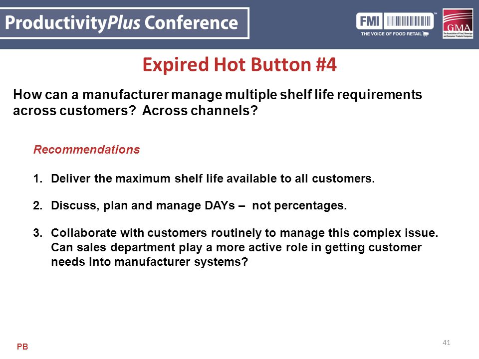4/12/2017 Expired Hot Button #4. How can a manufacturer manage multiple shelf life requirements across customers Across channels