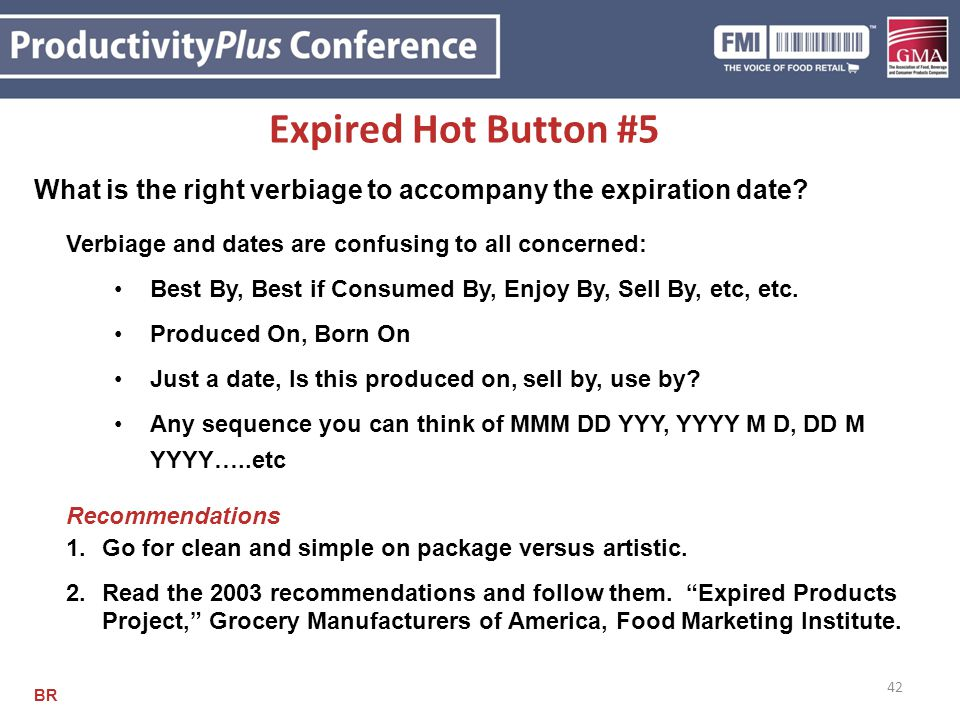 Expired Hot Button #5 What is the right verbiage to accompany the expiration date Verbiage and dates are confusing to all concerned: