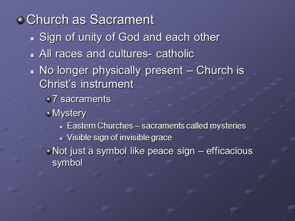 Church as Sacrament Sign of unity of God and each other