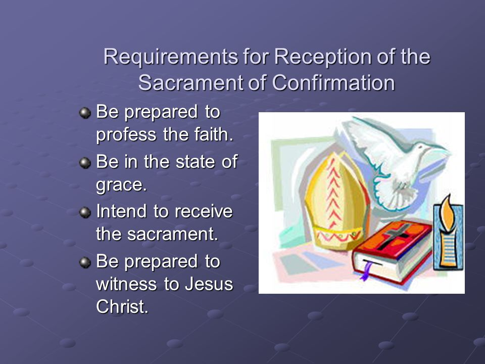 Requirements for Reception of the Sacrament of Confirmation