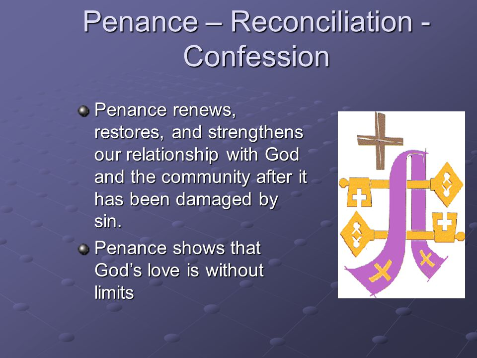 Penance – Reconciliation - Confession