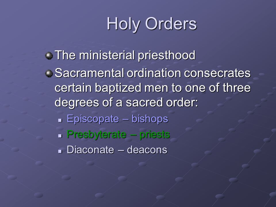 Holy Orders The ministerial priesthood