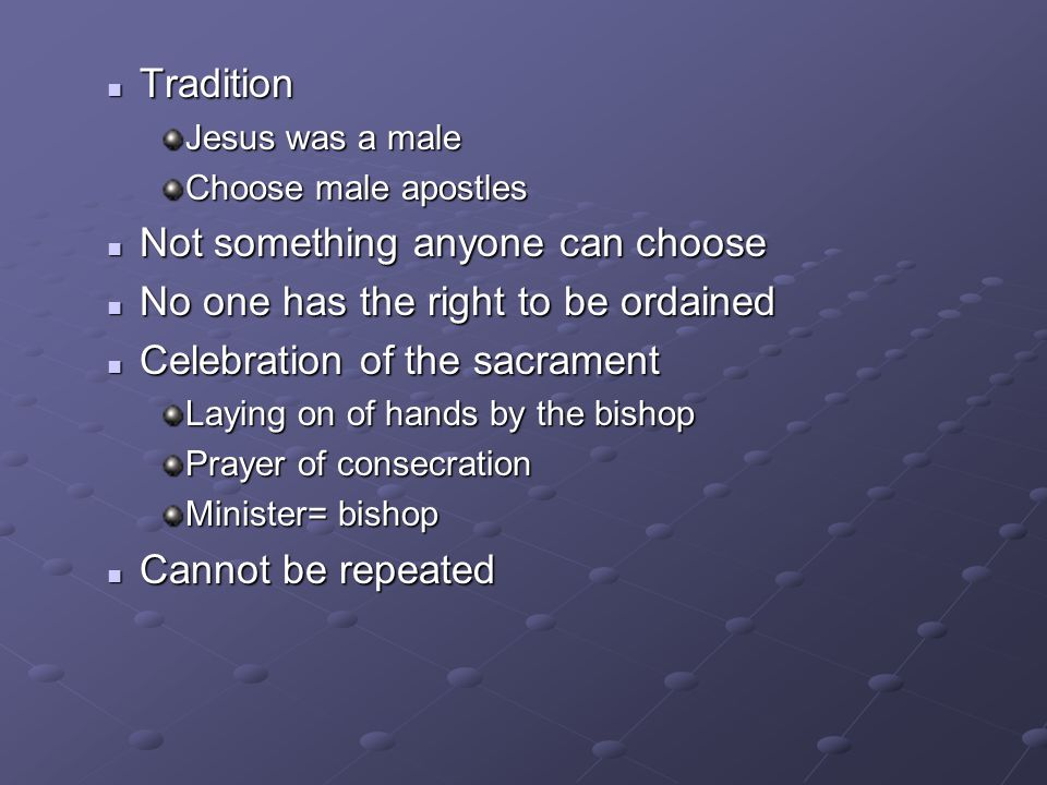 Not something anyone can choose No one has the right to be ordained
