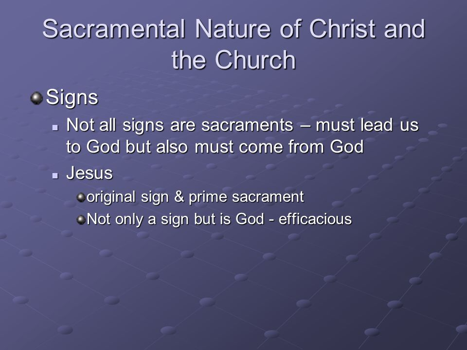 Sacramental Nature of Christ and the Church
