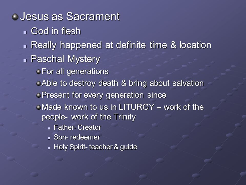 Jesus as Sacrament God in flesh