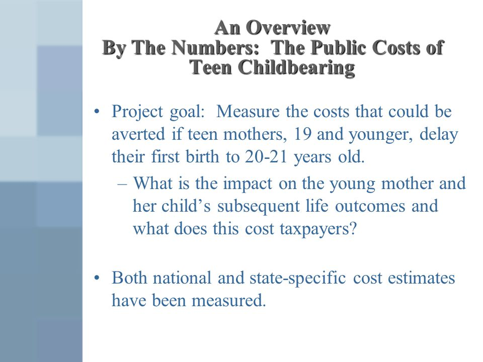 An Overview By The Numbers: The Public Costs of Teen Childbearing