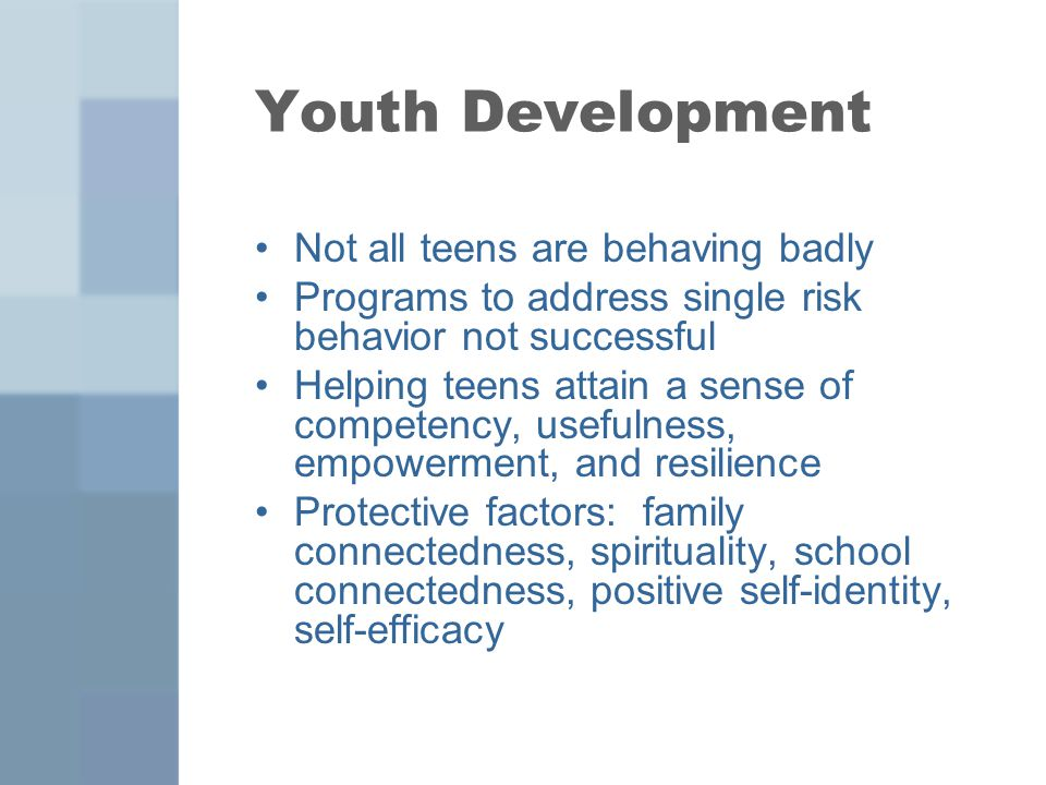 Youth Development Not all teens are behaving badly