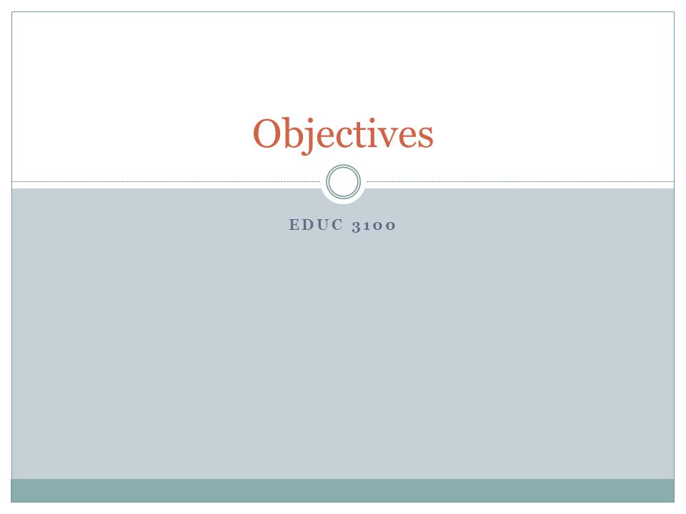 Objectives EDUC 3100