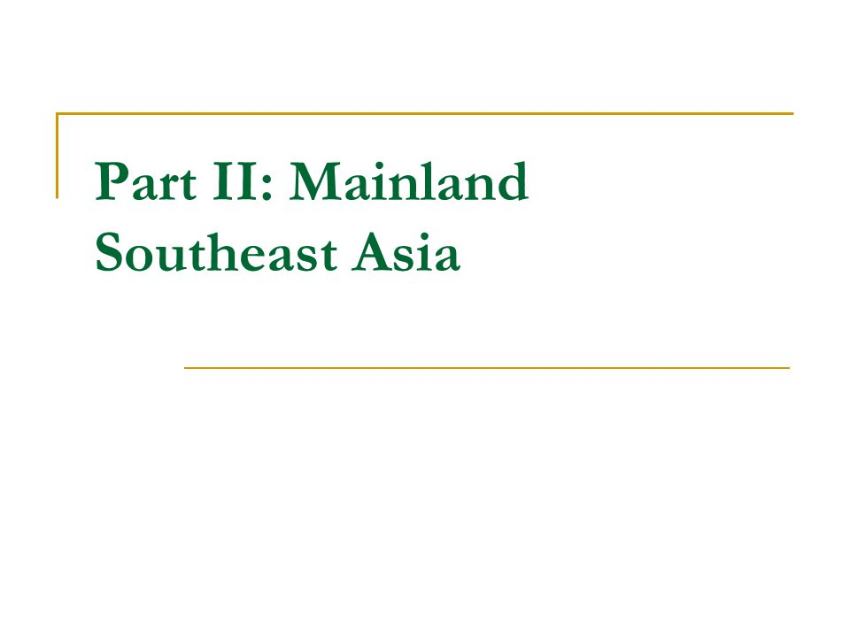 Part II: Mainland Southeast Asia
