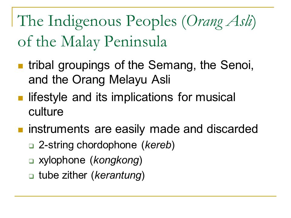 The Indigenous Peoples (Orang Asli) of the Malay Peninsula