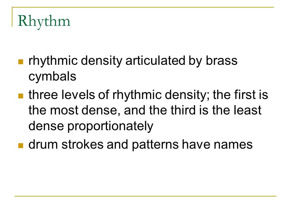 Rhythm rhythmic density articulated by brass cymbals