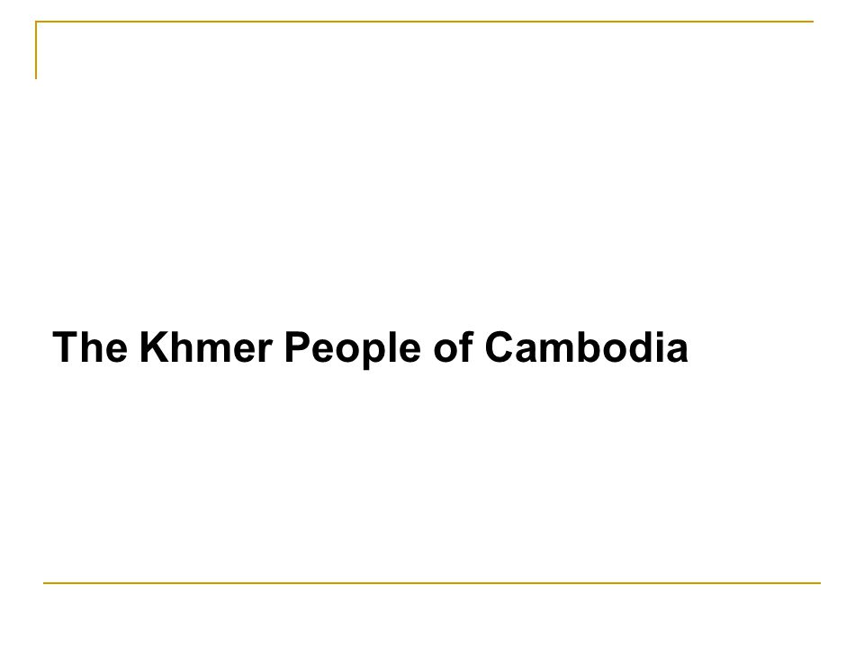 The Khmer People of Cambodia