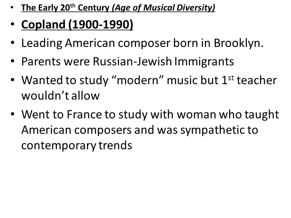Leading American composer born in Brooklyn.