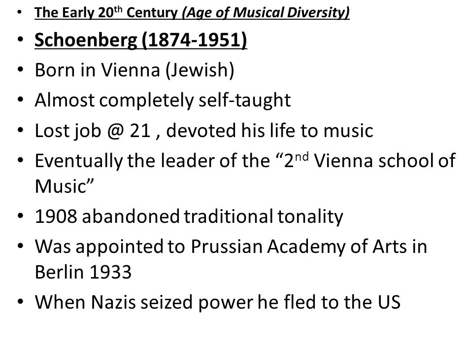 Born in Vienna (Jewish) Almost completely self-taught