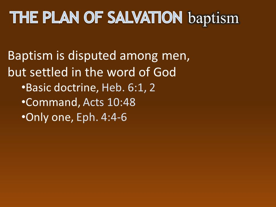 The Plan of Salvation baptism Baptism is disputed among men,