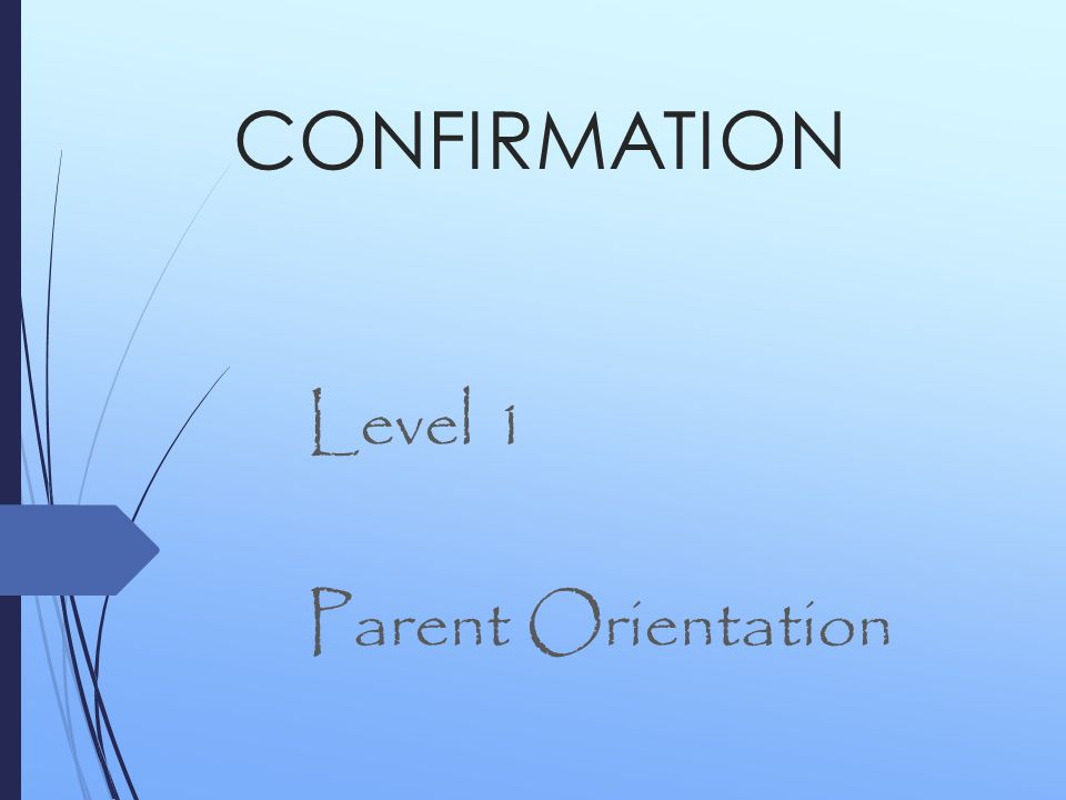 Level 1 Parent Orientation