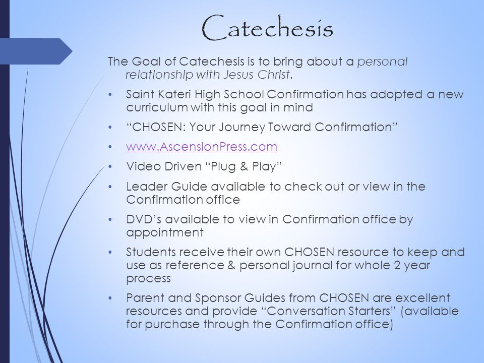 Catechesis The Goal of Catechesis is to bring about a personal relationship with Jesus Christ.