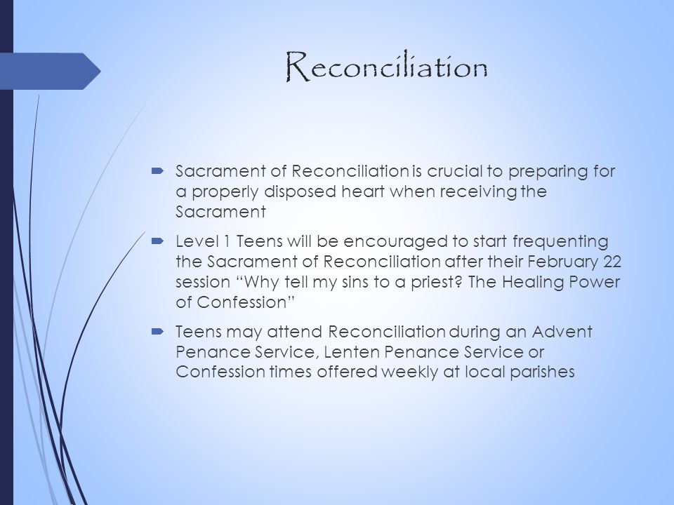 Reconciliation Sacrament of Reconciliation is crucial to preparing for a properly disposed heart when receiving the Sacrament.