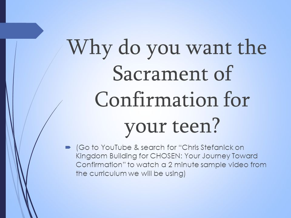 Why do you want the Sacrament of Confirmation for your teen