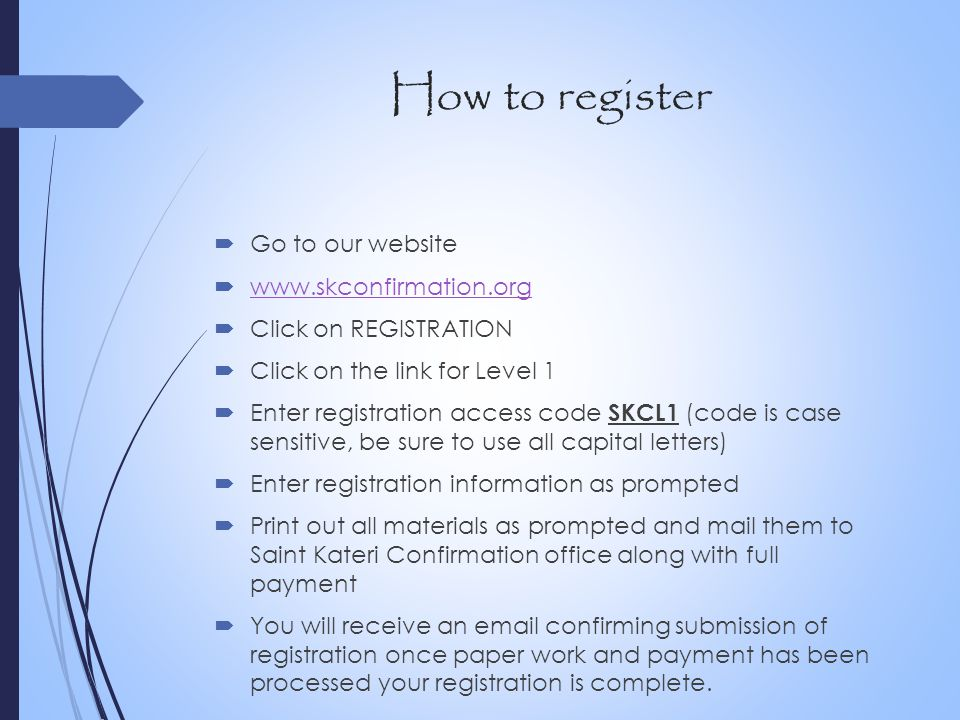 How to register Go to our website www.skconfirmation.org