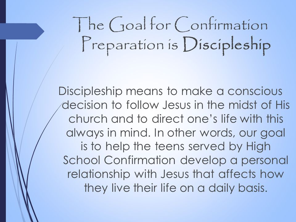 The Goal for Confirmation Preparation is Discipleship