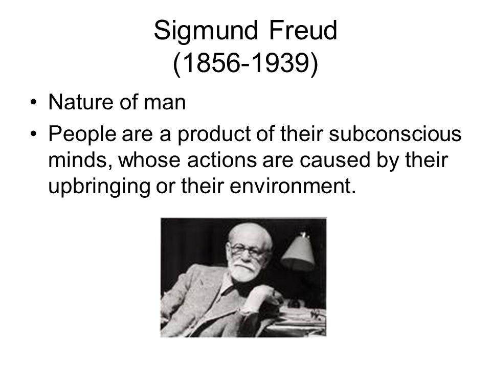 Sigmund Freud (1856-1939) Nature of man