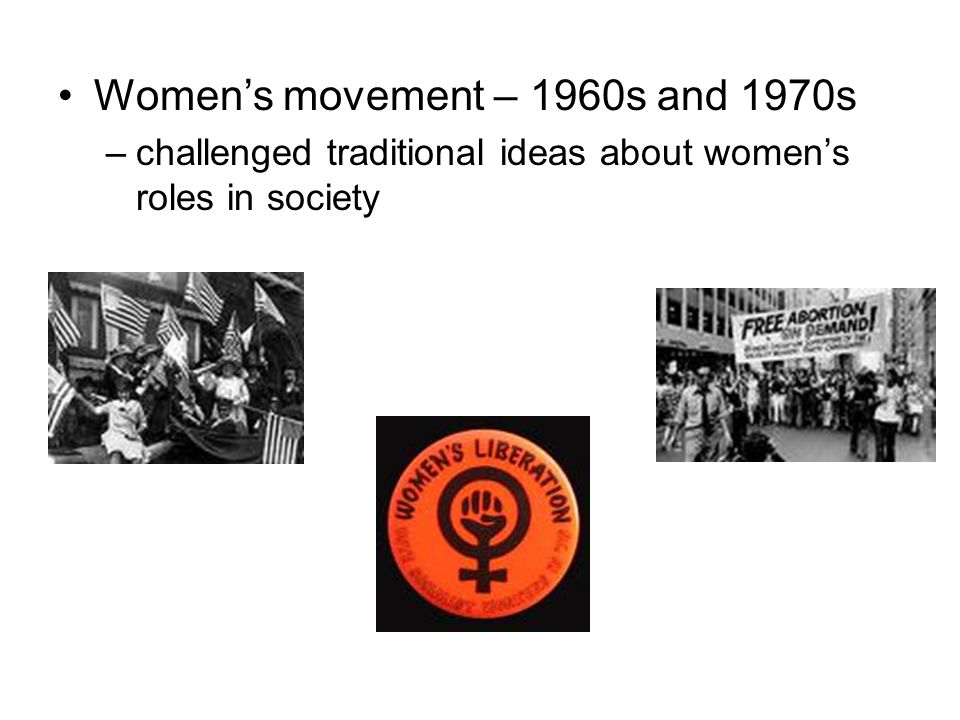 Women's movement – 1960s and 1970s