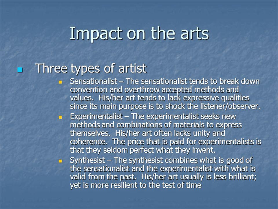 Impact on the arts Three types of artist