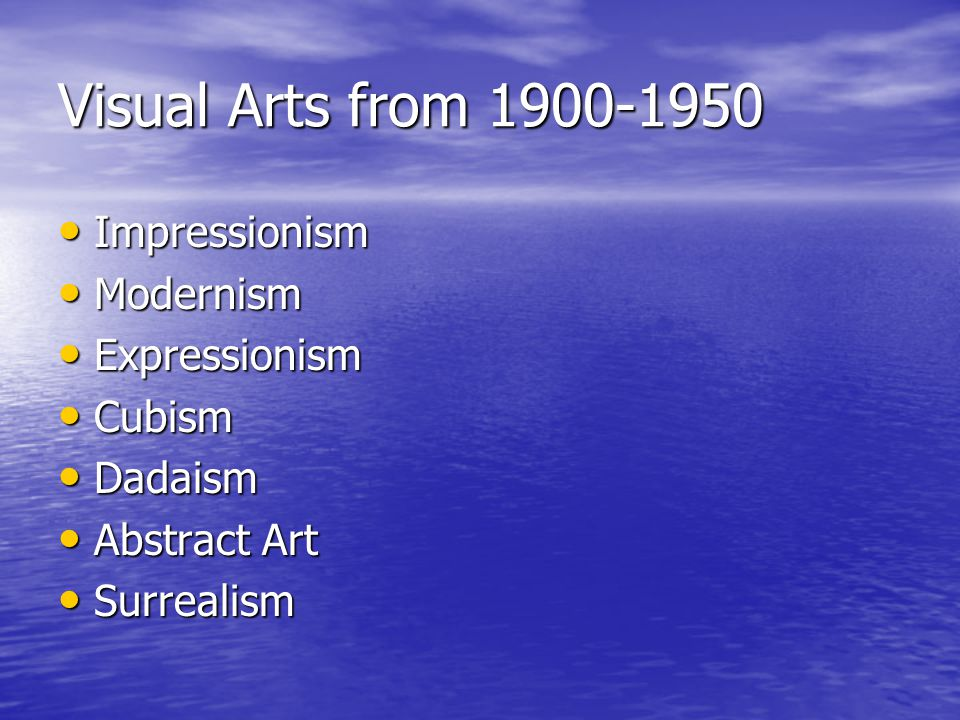 Visual Arts from 1900-1950 Impressionism Modernism Expressionism
