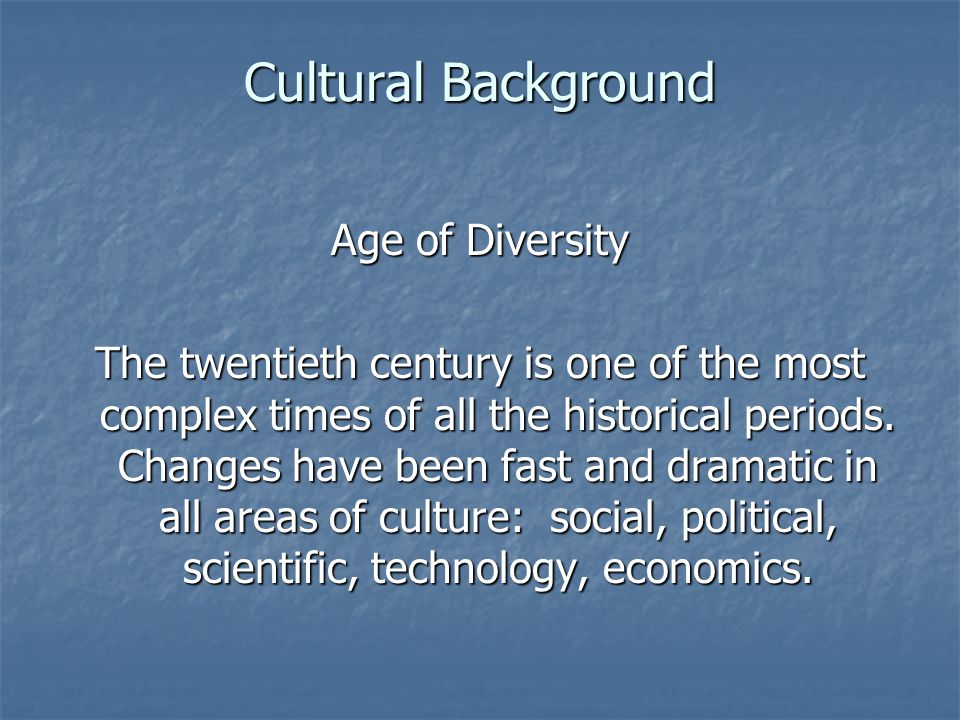 Cultural Background Age of Diversity