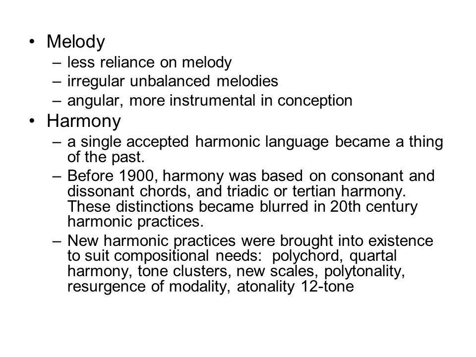 Melody Harmony less reliance on melody irregular unbalanced melodies