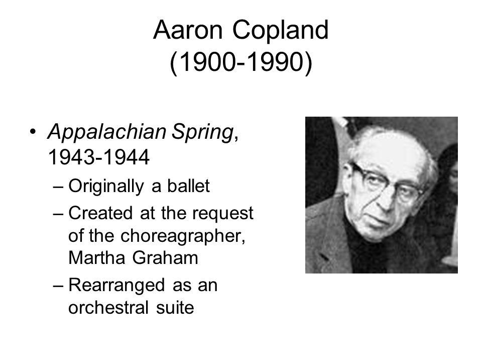 Aaron Copland (1900-1990) Appalachian Spring, 1943-1944