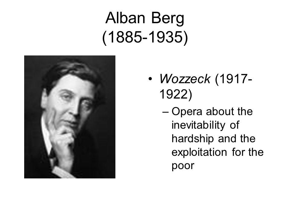 Alban Berg (1885-1935) Wozzeck (1917-1922)
