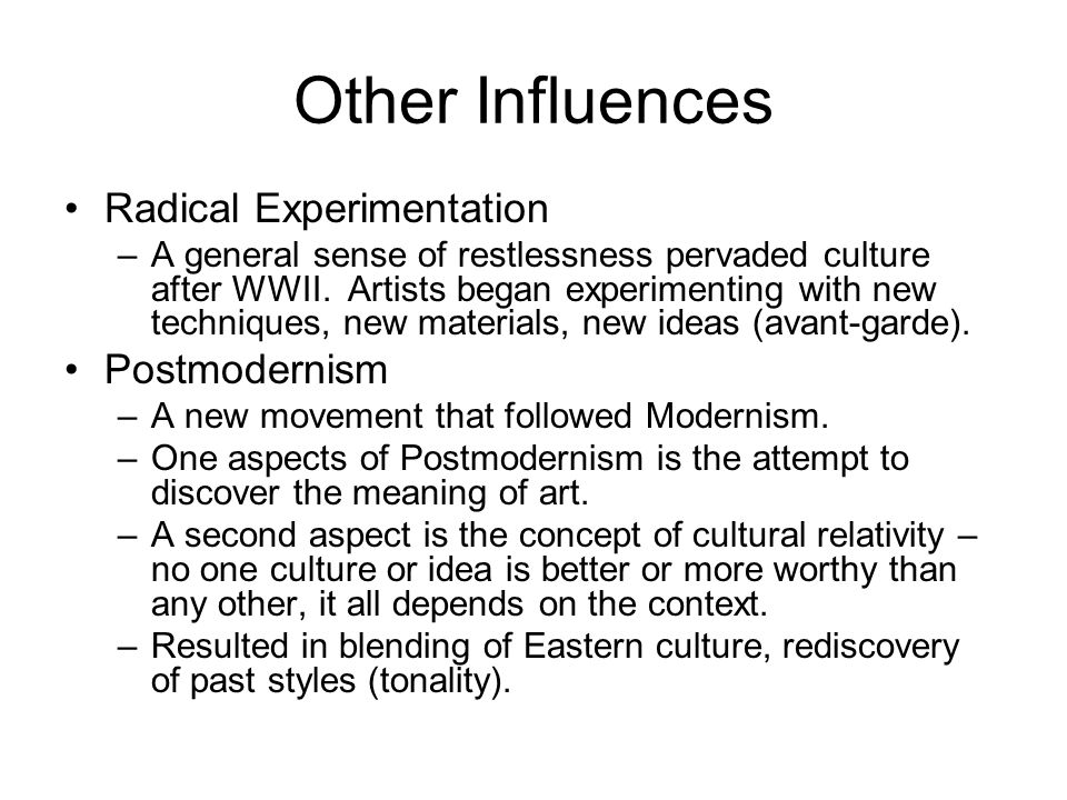 Other Influences Radical Experimentation Postmodernism