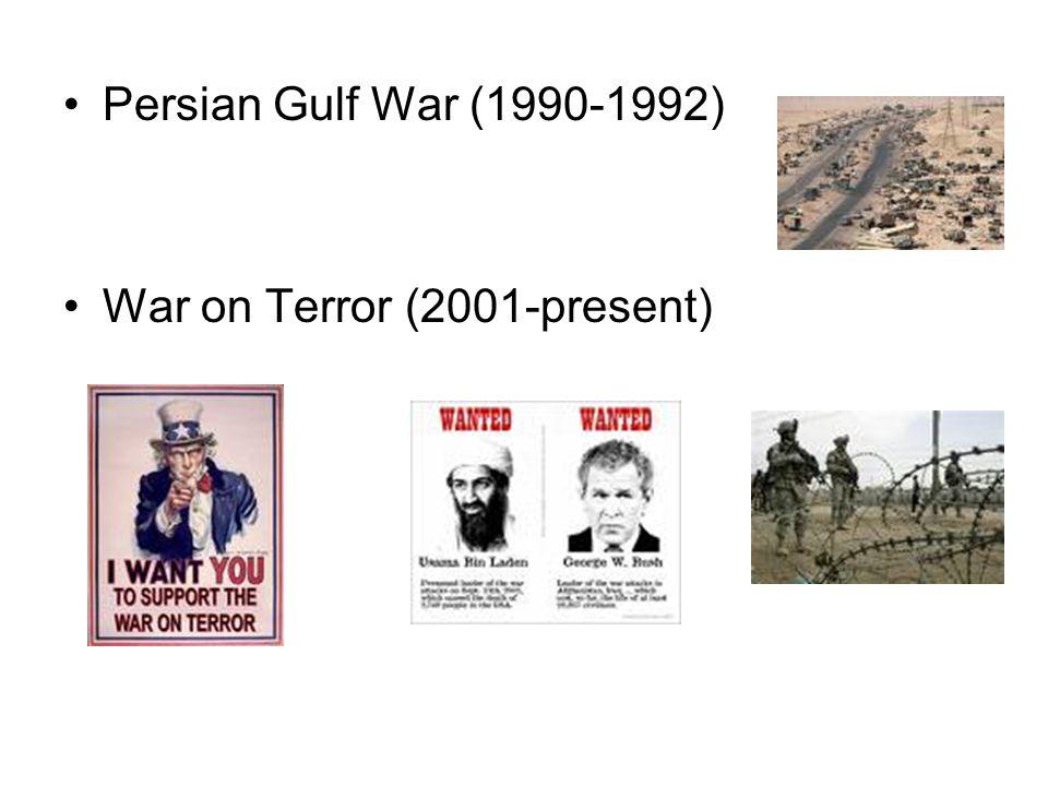 Persian Gulf War (1990-1992) War on Terror (2001-present)