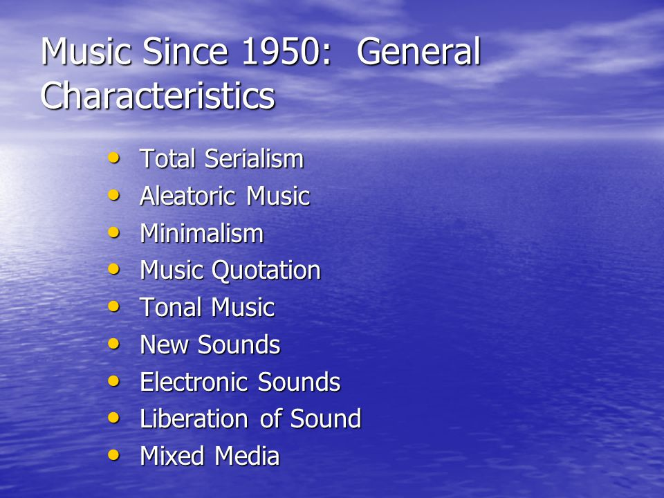 Music Since 1950: General Characteristics